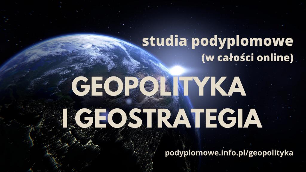 Studia podyplomowe Geopolityka i Geostrategia