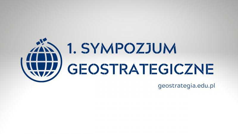 1. Sympozjum Geostrategiczne
